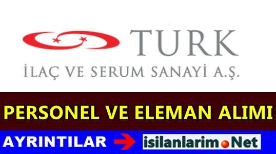 Türk İlaç ve Serum Sanayi İş İlanları 2015