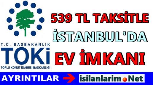 TOKİ İstanbul 539 TL Taksitle Ev Sahibi Olmak Mümkün