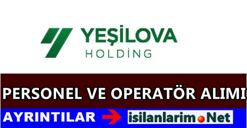 Yeşilova Holding Operatör ve Eleman İlanları 2015