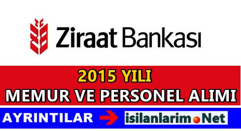 2015 Yılı Ziraat Bankası Memur ve Bankacı Alımı