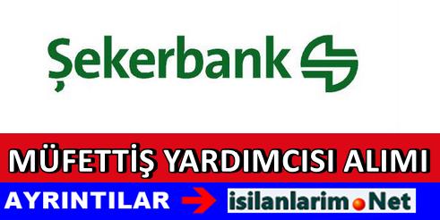 Şekerbank 2015 Yılı Müfettiş Yardımcısı Alımı