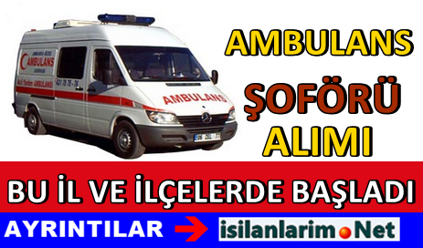 Ağrı İl Sağlık Müdürlüğü Ambulans Şoförü Alımı