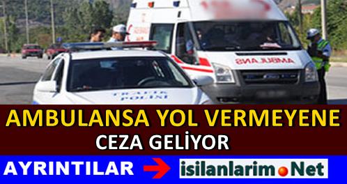 Ambulansa 12 Saniyede Yol Vermeyene Ceza