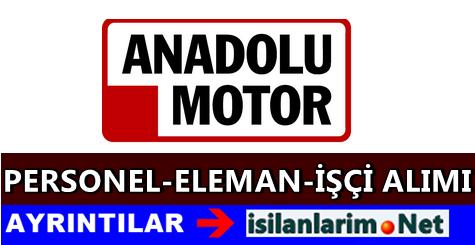 Anadolu Motor Personel Alımı ve İş İlanları 2015