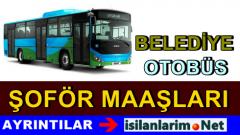 2015 Yılı Belediye Otobüs Şoförleri Maaşları