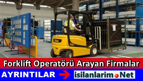 Forklift Operatörü İş İlanları ve Arayan Firmalar