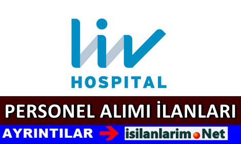 Liv Hospital Grubu Sağlık Personeli Alımı İlanları