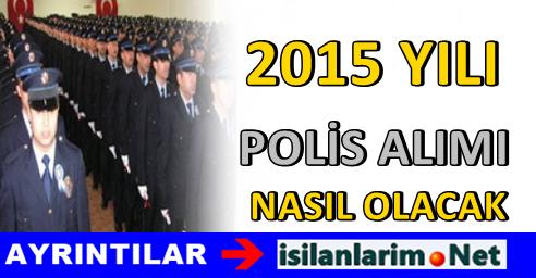 2015 Yılında Polis Alımı Olacak Mı ? Ne Zaman Olur