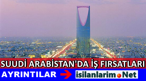 Suudi Arabistan'da Çalışmak İçin Güncel İş İlanları