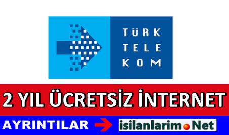 Türk Telekom Evlere 2 Yıl Bedava İnternet Verecek