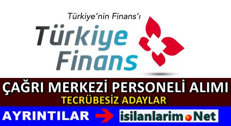 Türkiye Finans Çağrı Merkezi Asistanı Alımı İlanı
