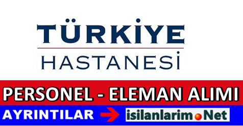 Türkiye Hastanesi İş İlanları 2015 Personel Alımı