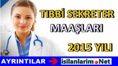 Tıbbi Sekreter Maaşları 2015 Yılı Rakamlar