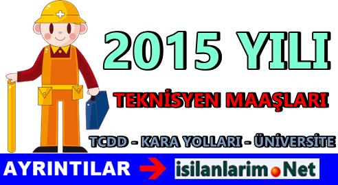 Devlette Teknisyen ve Tekniker Maaşları 2015