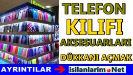 Telefon Aksesuar Dükkanı Açmak: Kılıf Dükkanı Maliyeti, Kar Marjı