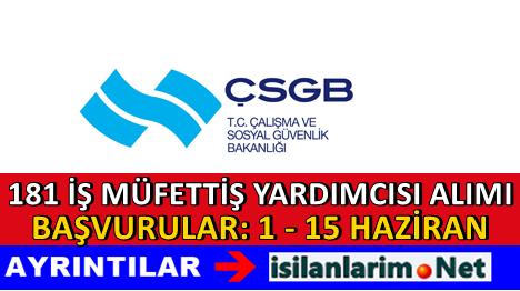 ÇSGB 181 İş Müfettişi Yardımcısı Alımı Başvurusu 2015