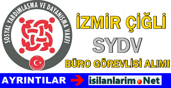İzmir Çiğli 2015 SYDV Büro Görevlisi Alımı Başvurusu