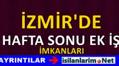 İzmir Hafta Sonu Eve Ek İş Veren Firmalar 2015