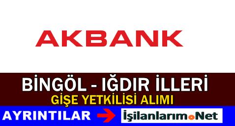 Akbank Bingöl-Iğdır Gişe Yetkilisi Alımı İlanı 2015