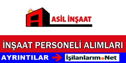 Asil İnşaat Ankara Personel Sorumlu Alımı İlanları