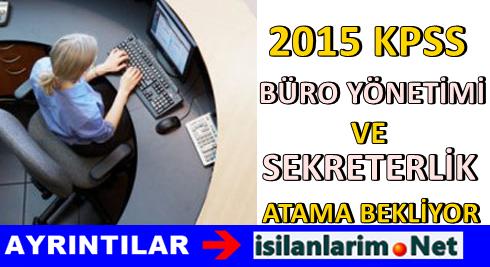 Büro Yönetimi Sekreterlik 2015 KPSS'de Atama Bekliyor