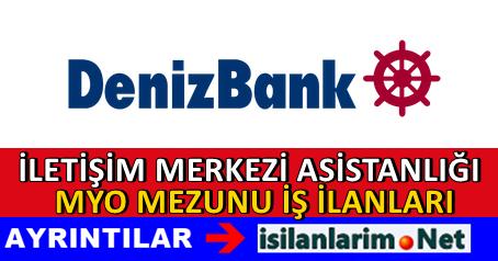 Denizbank İletişim Merkezi Asistanı Alımı 2015