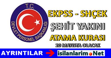 EKPSS SHÇEK ve Şehit Yakını Ataması 20 Mayıs 2015