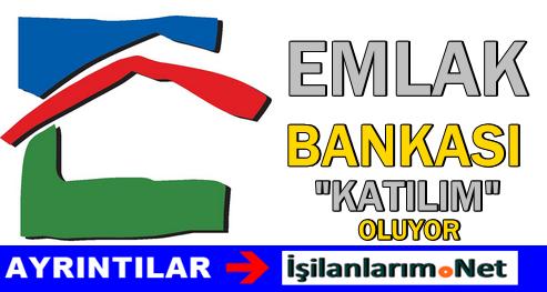 Emlak Bankası'da Katılım Bankası Olarak Geri Dönecek