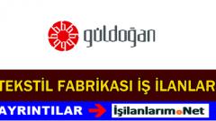 Güldoğan Tekstil Bursa Personel Alımı İş Başvurusu