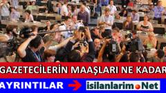 Gazeteci Maaşları Ne Kadar? Alana Göre Gazetecilik Maaşları
