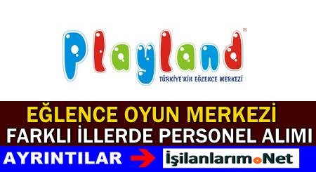Playland Eğlence Merkezi İş İlanları Personel Alımı