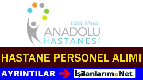 Silivri Anadolu Hastanesi İş İlanları Personel Alımları