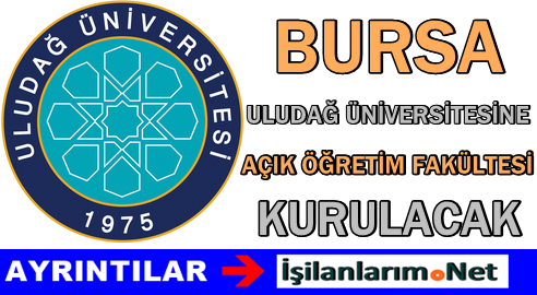 Uludağ Üniversitesi Açıköğretim Fakültesi Kuruyor