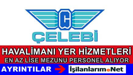 Çelebi Yolcu Hizmetleri Erzurum Havalimanı İş İlanı