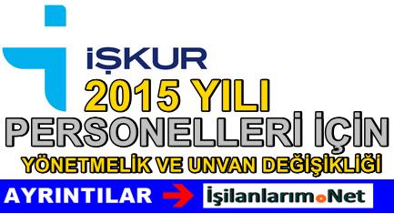 İŞKUR Personeli 2015 Görevde Yükselme-Unvan Yönetmeliği
