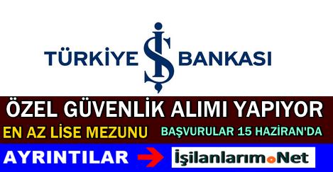 İş Bankası Erkek Özel Güvenlik Alımı Başvurusu 2015