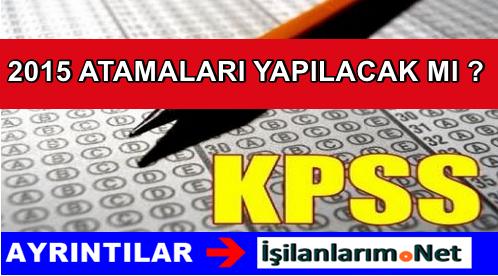 KPSS 2015/1 ve 2015/2 Memur Atamaları İptal Mi