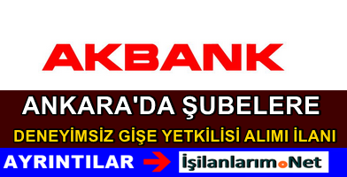 2015 Akbank Ankara Gişe Yetkilisi Alımı Başvurusu