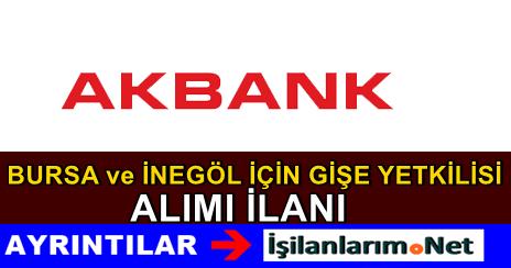 Akbank Bursa-İnegöl Gişe Yetkilisi Alımı İlanı 2015