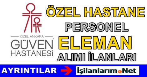 Ankara Güven Hastanesi Personel Alımı İş İlanları 2015