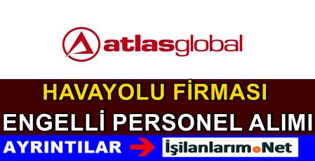 Atlasglobal Engelli Personel Alımı İş Başvurusu 2015