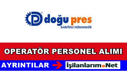 Bursa Doğu Pres Operatör Personel Alımı İş İlanları