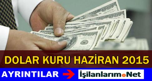 Dolar Kuru Haziran 2015
