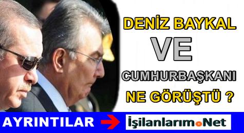 Deniz Baykal ve Erdoğan Görüşmesinin Ayrıntıları