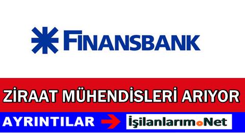 Finansbank Ziraat Mühendisi Alımı Başvurusu İlanı