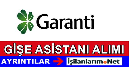Garanti Bankası İstanbul Gişe Asistanı Alımı İlanı 2015