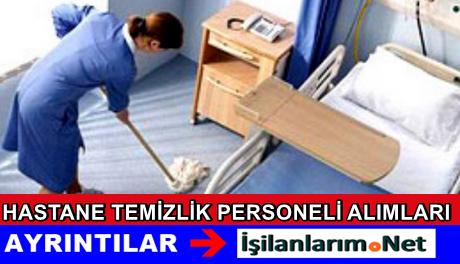 2015 Hastanelere Temizlik Personeli Alımı İş İlanları