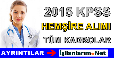 KPSS 2015/1 ile 4 Yıllık Lisans Hemşire Alan İller Hangileri