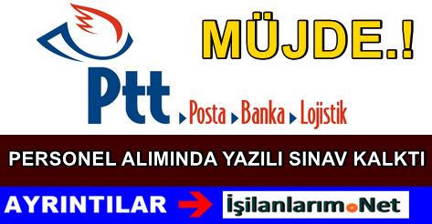 PTT Personel Alımında Yazılı Sınav Artık Yapılmayacak