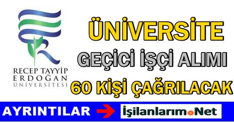 Recep Tayyip Erdoğan Üniversitesi Geçici İşçi Alımı İlanı